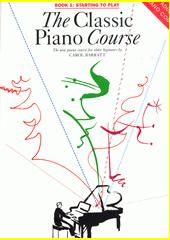 The Classic Piano Course. Book 1 (odkaz v elektronickém katalogu)