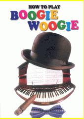 How to Play Boogie-Woogie (odkaz v elektronickém katalogu)