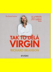Tak to dělá Virgin  (odkaz v elektronickém katalogu)