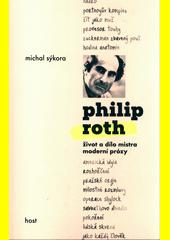 Philip Roth : život a dílo mistra moderní prózy  (odkaz v elektronickém katalogu)