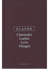 Charmidés ; Lachés ; Lysis ; Theagés  (odkaz v elektronickém katalogu)