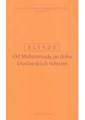 Dějiny náboženského myšlení. III, Od Muhammada po dobu křesťanských reforem  (odkaz v elektronickém katalogu)