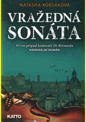 Vražedná sonáta : první případ komisaře Di Bernarda  (odkaz v elektronickém katalogu)
