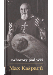 Rozhovory pod věží  (odkaz v elektronickém katalogu)