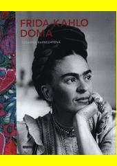 Frida Kahlo doma  (odkaz v elektronickém katalogu)
