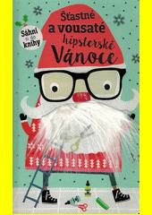 Šťastné a vousaté hipsterské Vánoce (odkaz v elektronickém katalogu)