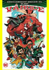 Znovuzrození hrdinů DC slaví Vánoce  (odkaz v elektronickém katalogu)