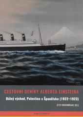 Cestovní deníky Alberta Einsteina : Dálný východ, Palestina a Španělsko (1922-1923)  (odkaz v elektronickém katalogu)