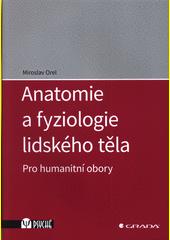 Anatomie a fyziologie lidského těla : pro humanitní obory  (odkaz v elektronickém katalogu)