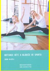 Motivace dětí a mládeže ve sportu  (odkaz v elektronickém katalogu)