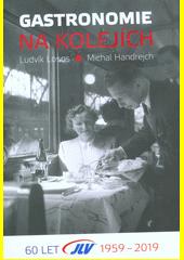 Gastronomie na kolejích  (odkaz v elektronickém katalogu)