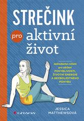 Strečink pro aktivní život : jednoduchá cvičení pro udržení pohyblivosti, životní energie a bezbolestného pohybu  (odkaz v elektronickém katalogu)