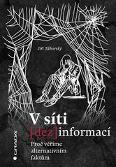 V síti (dez)informací : proč věříme alternativním faktům (odkaz v elektronickém katalogu)