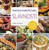 Radčina kuchařka bez lepku : se spoustou rad a receptů i bez mléka a vajec. Slavnosti  (odkaz v elektronickém katalogu)