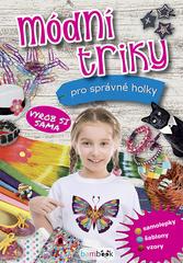 Módní triky pro správné holky : vyrob si sama  (odkaz v elektronickém katalogu)