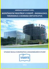 Bezpečnostní prostředí v Evropě - radikalizace, terorismus a ochrana obyvatelstva  (odkaz v elektronickém katalogu)