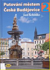 Putování městem České Budějovice 2  (odkaz v elektronickém katalogu)
