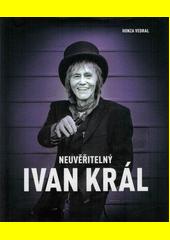 Neuvěřitelný Ivan Král  (odkaz v elektronickém katalogu)