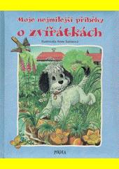 Moje nejmilejší příběhy o zvířátkách  (odkaz v elektronickém katalogu)