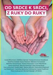 Od srdce k srdci, z ruky do ruky (odkaz v elektronickém katalogu)