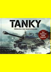Tanky : příručka pro rozpoznávání  (odkaz v elektronickém katalogu)