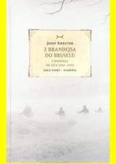 Z Brandejsa do Bruselu : vzpomínky na léta 1942-1993  (odkaz v elektronickém katalogu)