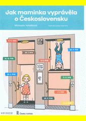 Jak maminka vyprávěla o Československu  (odkaz v elektronickém katalogu)