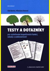 Testy a dotazníky pro vyšetřování kognitivních funkcí, nálady a soběstačnosti  (odkaz v elektronickém katalogu)