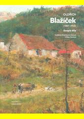 Oldřich Blažíček (1887-1953) : život a tvorba  (odkaz v elektronickém katalogu)
