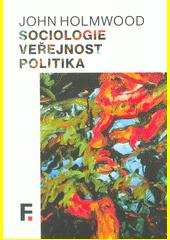 Sociologie, veřejnost, politika  (odkaz v elektronickém katalogu)