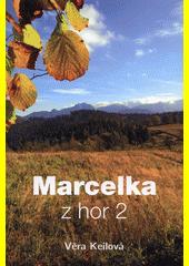 Marcelka z hor  (odkaz v elektronickém katalogu)