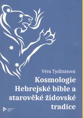 Kosmologie hebrejské Bible a starověké židovské tradice  (odkaz v elektronickém katalogu)