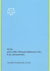 Pocta prof. JUDr. Přemyslu Rabanovi, CSc., k 70. narozeninám  (odkaz v elektronickém katalogu)