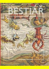 Bestiář : fantastický bestiář cestovatelů  (odkaz v elektronickém katalogu)