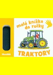 Malá knížka do ručky. Traktory  (odkaz v elektronickém katalogu)