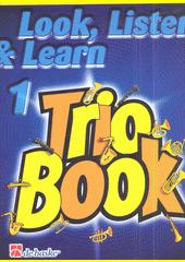 Look, listen & learn : trio book : trombone. 1 (odkaz v elektronickém katalogu)