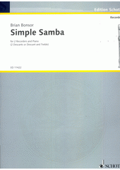 Simple Samba : for two recorders and piano  (odkaz v elektronickém katalogu)