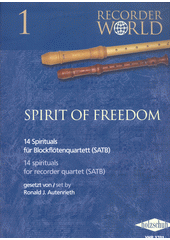 Spirit of Freedom : 14 Spirituals für Blockflötenquartett (odkaz v elektronickém katalogu)