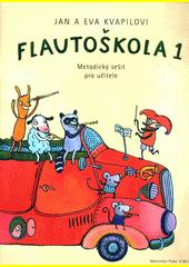 Flautoškola : učebnice hry na sopránovou zobcovou flétnu : metodický sešit pro učitele. 1  (odkaz v elektronickém katalogu)