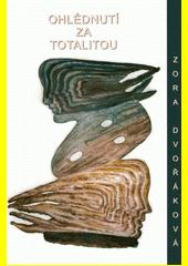 Ohlédnutí za totalitou  (odkaz v elektronickém katalogu)