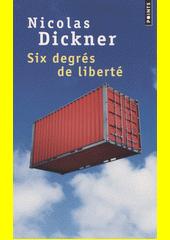 Six degrés de liberté : roman  (odkaz v elektronickém katalogu)