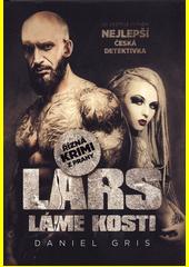 Lars láme kosti  (odkaz v elektronickém katalogu)