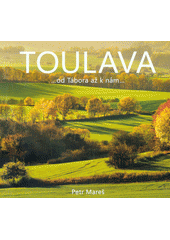 Toulava : ...od Tábora až k nám...  (odkaz v elektronickém katalogu)