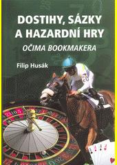 Dostihy, sázky a hazardní hry očima bookmakera  (odkaz v elektronickém katalogu)