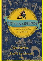 Mýty a legendy pro unavené rodiče a jejich děti  (odkaz v elektronickém katalogu)