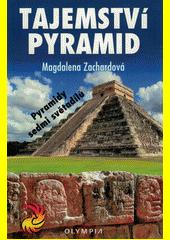 Tajemství pyramid  (odkaz v elektronickém katalogu)
