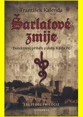 Šarlatové zmije : detektivní příběh z doby Karla IV. : třetí díl trilogie  (odkaz v elektronickém katalogu)