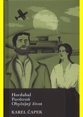 Hordubal ; Povětroň ; Obyčejný život  (odkaz v elektronickém katalogu)