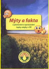 Mýty a fakta o pěstování a zpracování řepky olejky v ČR