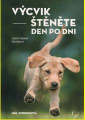 Výcvik štěněte den po dni : osmitýdenní program  (odkaz v elektronickém katalogu)